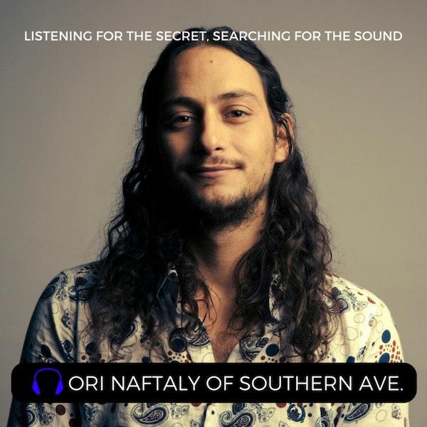 Episode 25: Ori Naftaly of Southern Avenue