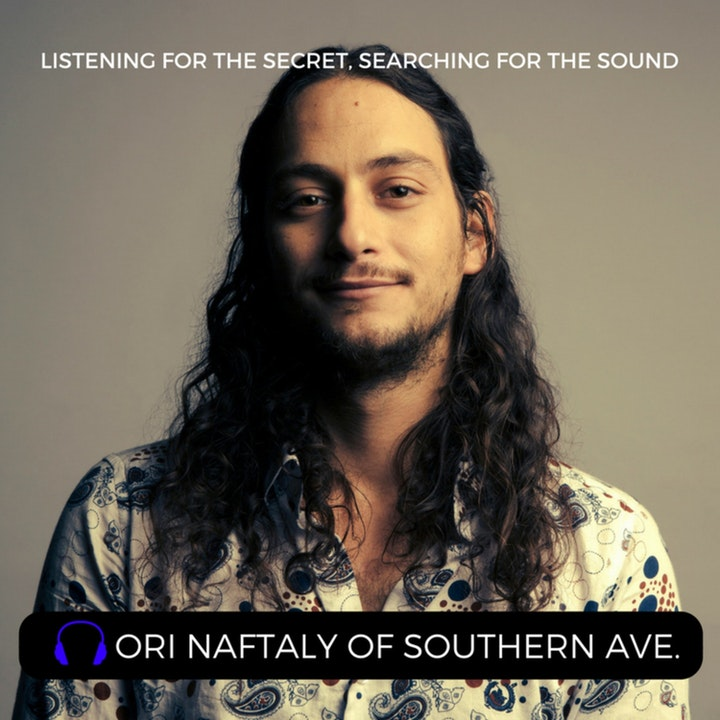 Episode 25: Ori Naftaly of Southern Avenue