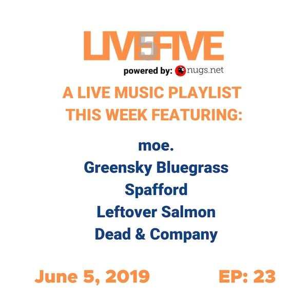 Live 5 - June 5, 2019.