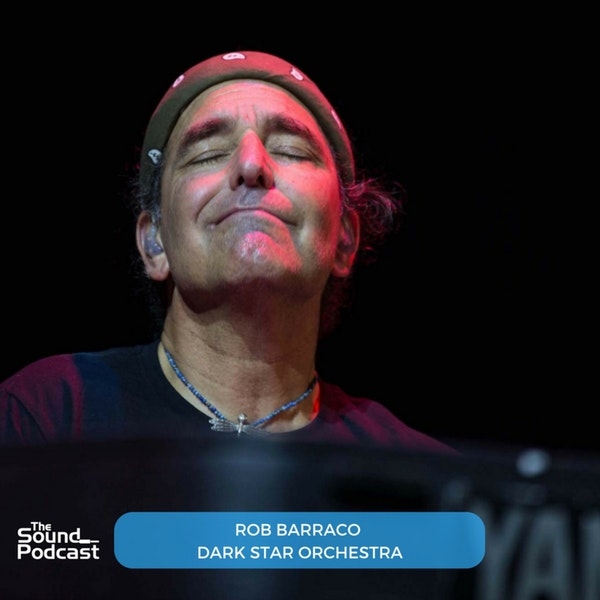 Episode 107: Rob Barraco of Dark Star Orchestra
