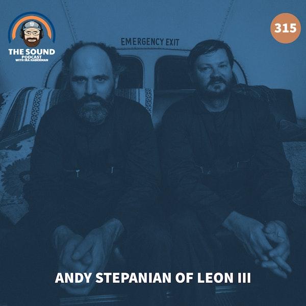Andy Stepanian of Leon III