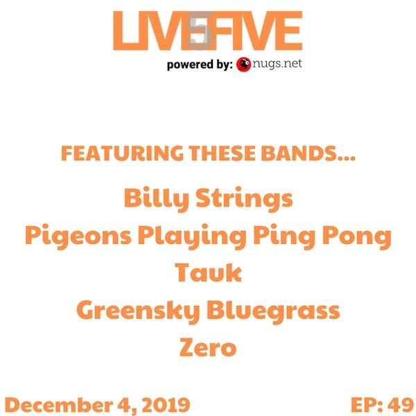Live 5 - December 4, 2019.