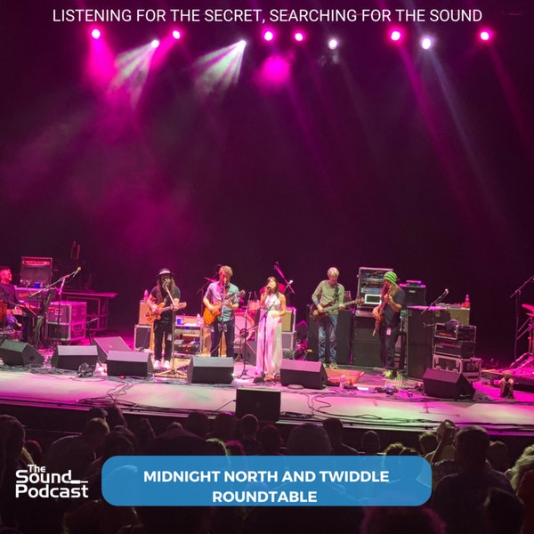 Episode 122: Midnight North and Twiddle Roundtable