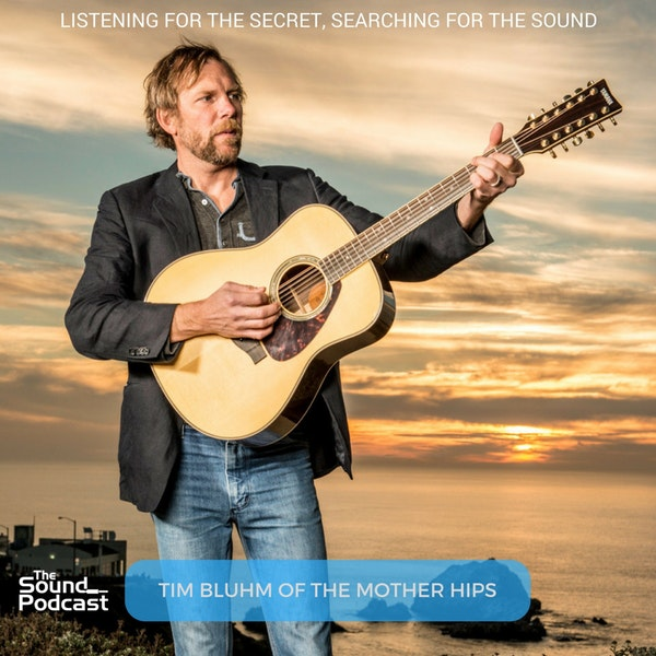 Episode 81: Tim Bluhm of The Mother Hips