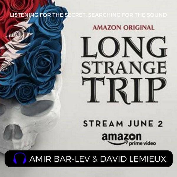 Episode 26: Long Strange Trip with Amir Bar-Lev and David Lemieux