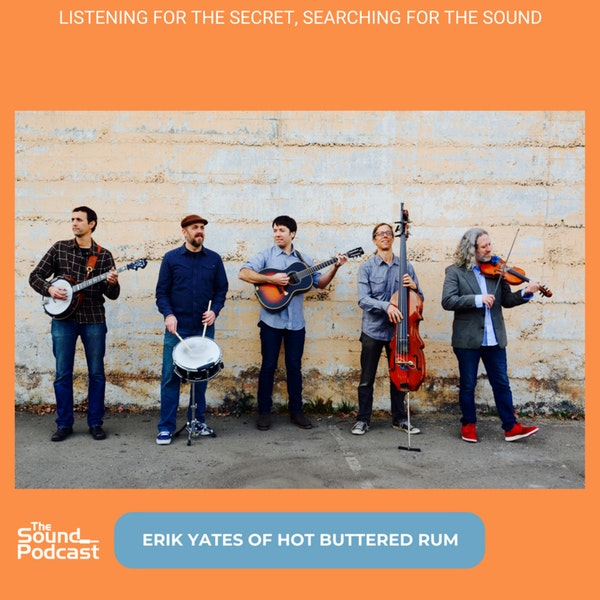 Episode 120: Erik Yates of Hot Buttered Rum