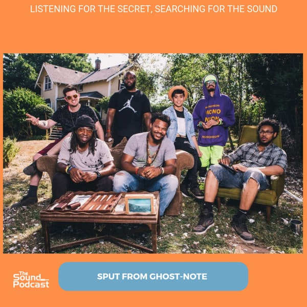 Episode 135: Sput From Ghost-Note