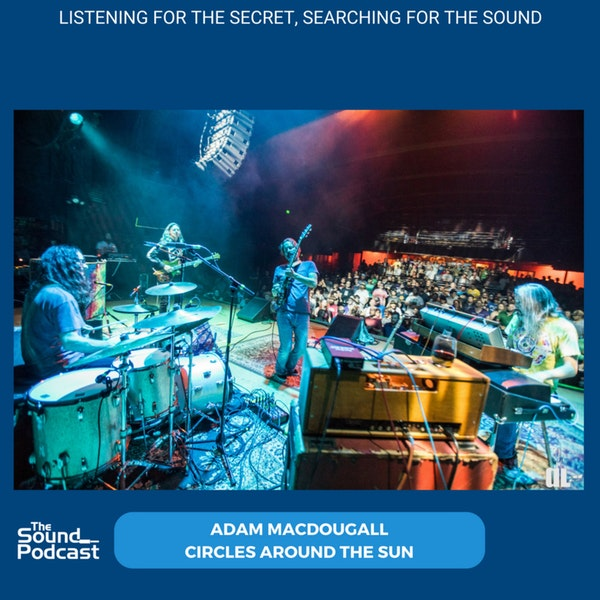 Episode 125: Adam MacDougall - Circles Around The Sun