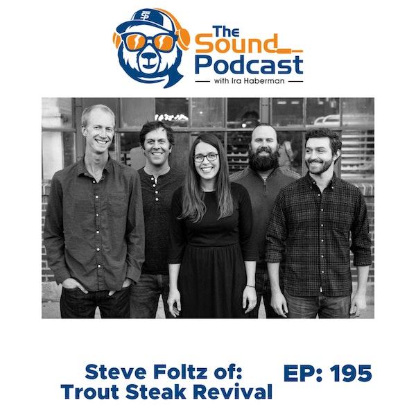 Steve Foltz of Trout Steak Revival