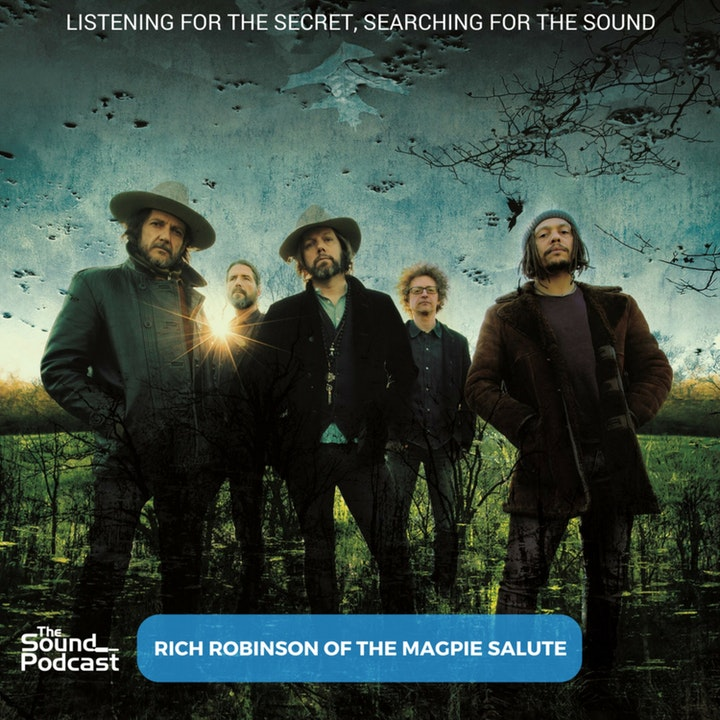 Episode 118: Rich Robinson of Magpie Salute