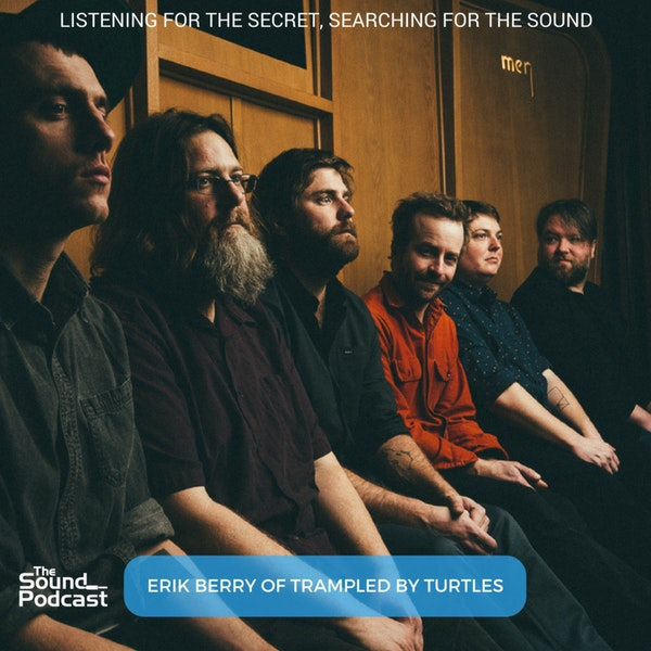 Episode 105: Erik Berry of Trampled By Turtles