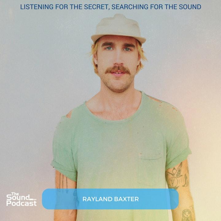 Episode 116: Rayland Baxter
