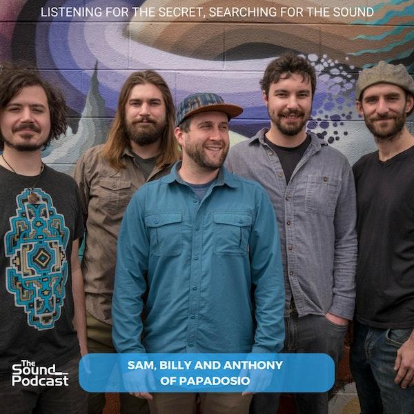 Episode 124: Sam, Billy and Anthony of Papadosio