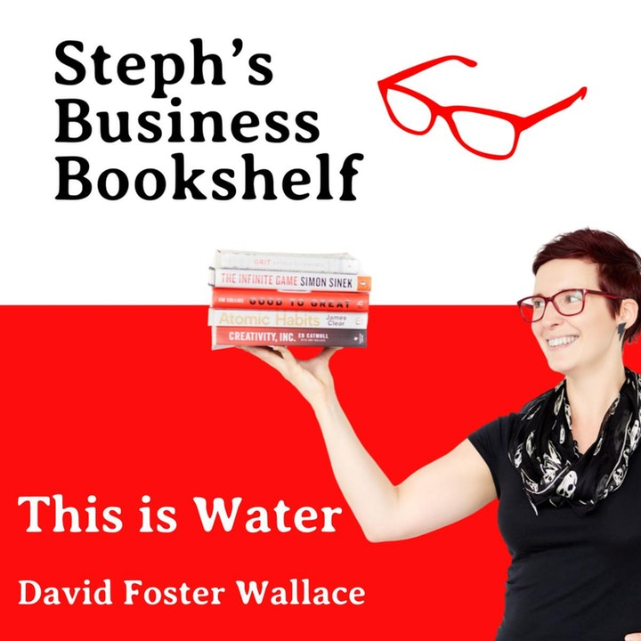 Episode image for This is Water by David Foster Wallace: The capital T truth-about life
