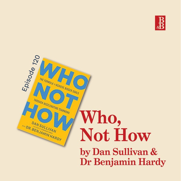 Who Not How by Dan Sullivan and Dr Benjamin Hardy: the one question to find freedom Image