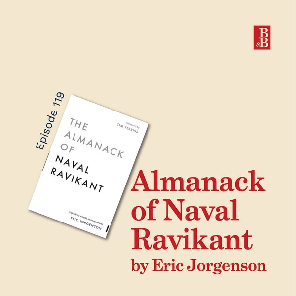 Almanack of Naval Ravikant by Eric Jorgenson: the principles behind wealth and happiness Image
