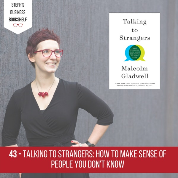 Talking to Strangers by Malcolm Gladwell: how to make sense of people you don't know Image