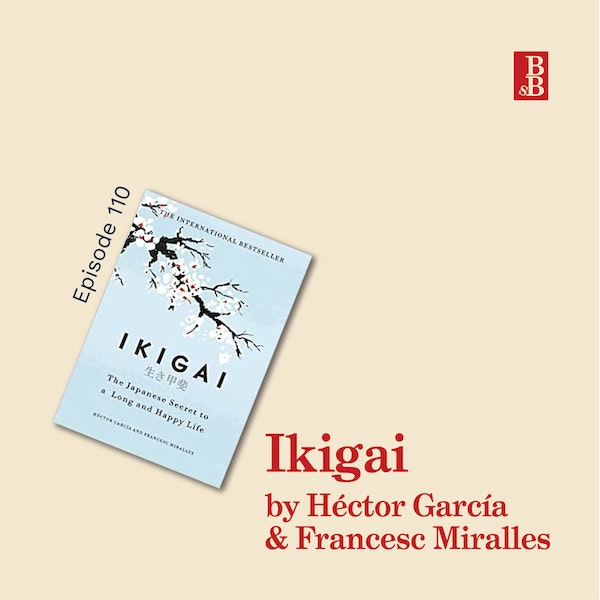 Ikigai by Héctor García and Francesc Miralles: the real secrets to living a long and happy life Image