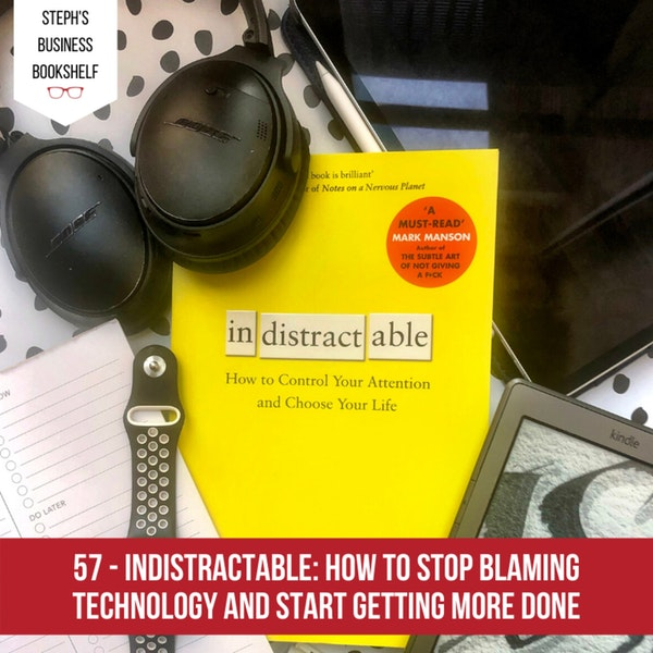 Indistractable by Nir Eyal: How to stop blaming technology and start getting more done Image