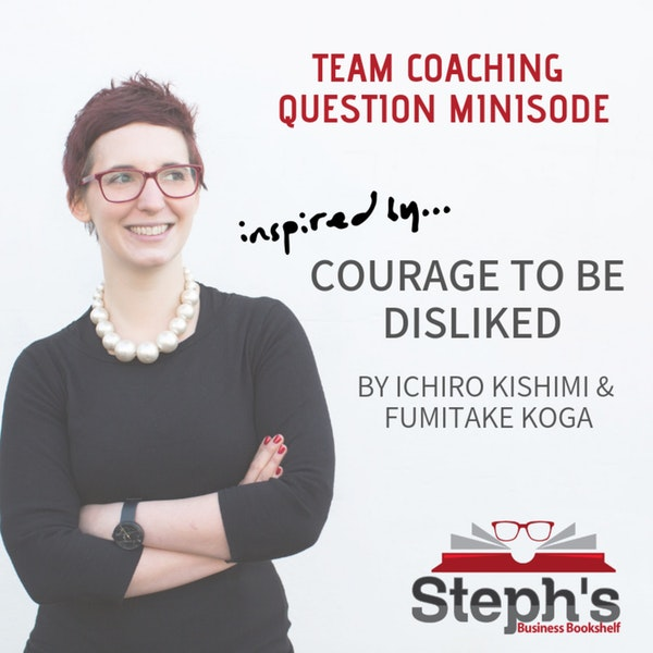 Courage to Be Disliked; Team Building Question Image