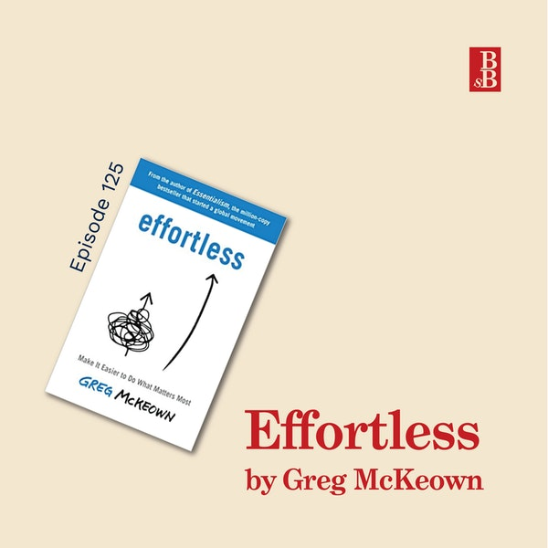 Effortless by Greg McKeown - why life doesnt' need to be so hard Image