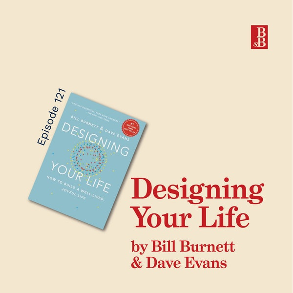 Designing Your Life by Bill Burnett and Dave Evans: Why you don't need passion for a great career Image