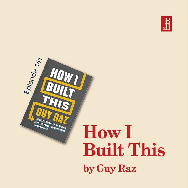 How I Built This by Guy Raz: why entrepreneurship isn't all about risk Image
