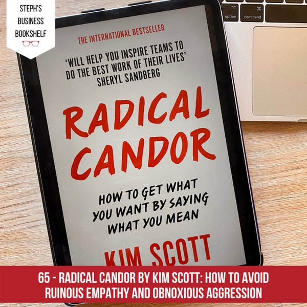 Radical Candor by Kim Scott: How to avoid ruinous empathy and obnoxious aggression Image