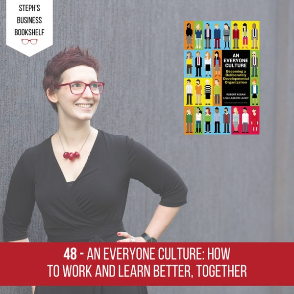 An Everyone Culture by Robert Kegan & Lisa Lahey: How to Work And Learn Better, Together Image