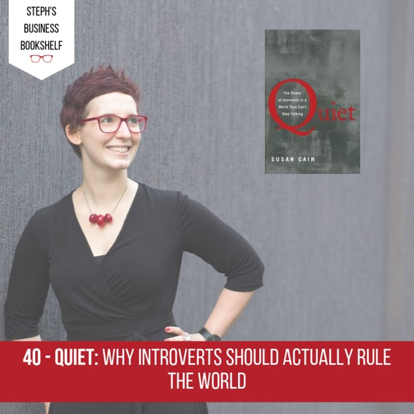 Quiet by Susan Cain: Why introverts should actually rule the world Image