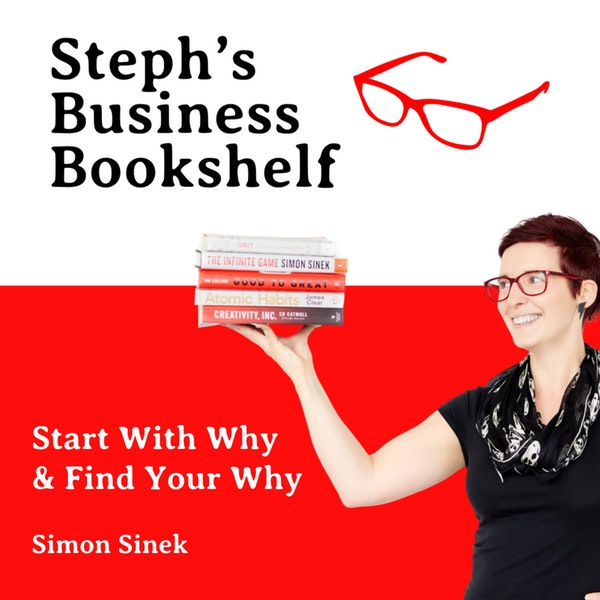 Start With Why & Find Your Why by Simon Sinek: How to stop being boring and be more interesting Image