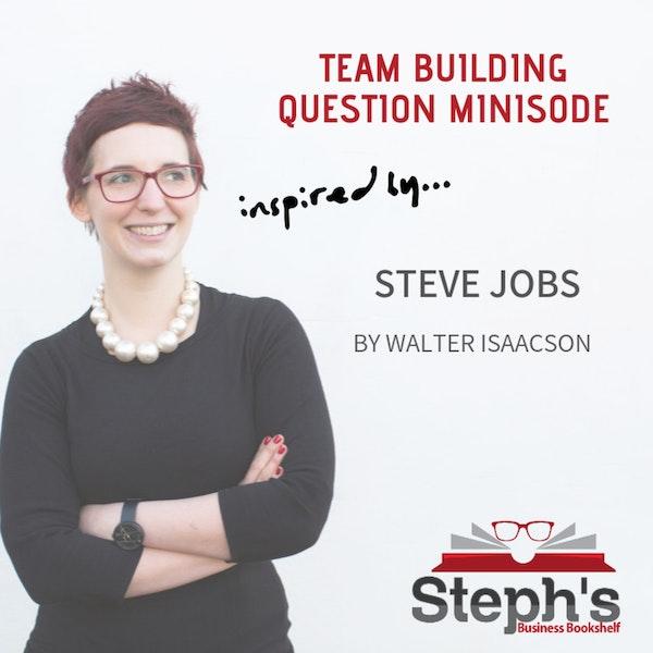 Steve Jobs Team Building Question Image