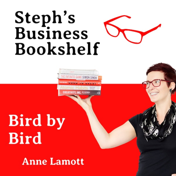 Bird by Bird by Anne Lamott: Why you need to start being more weird Image