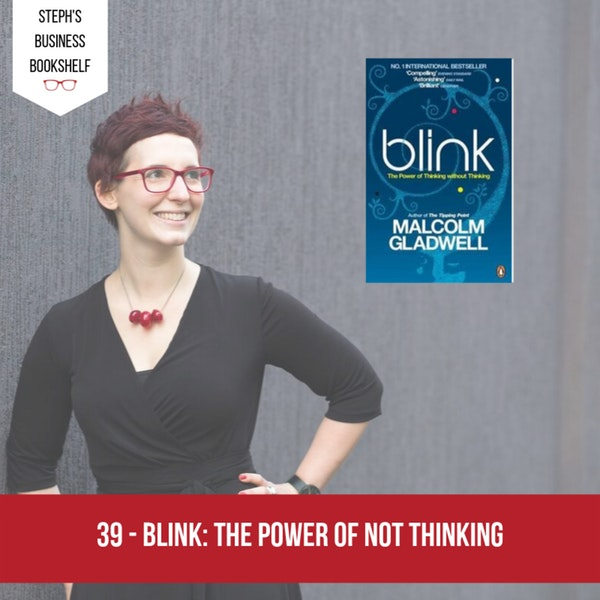 Blink by Malcolm Gladwell: the power of not thinking Image