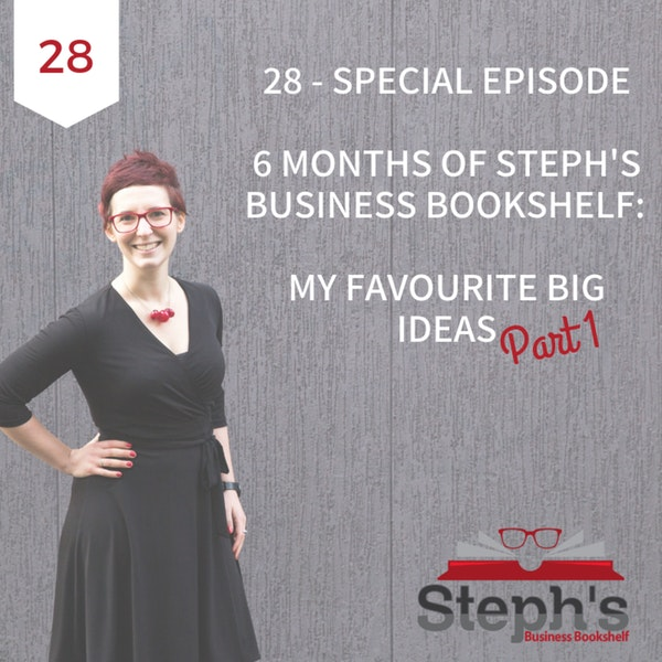 10 Big Ideas About Work From 6 Months of Steph's Business Bookshelf (part 1) Image