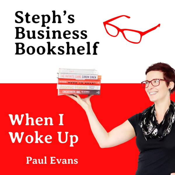 When I Woke Up by Paul Evans: Why the right relationships can save your life Image