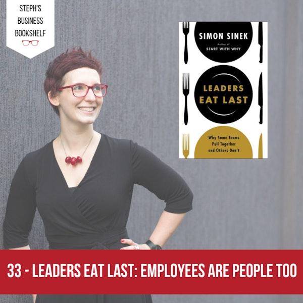 Leaders Eat Last by Simon Sinek: Employees are people too Image