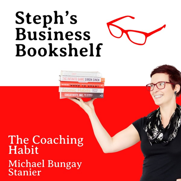 The Coaching Habit by Michael Bungay Stanier: How to unlock the most powerful leadership skill Image