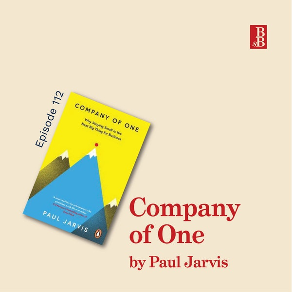 Company of One by Paul Jarvis - why you need to be better, not bigger Image