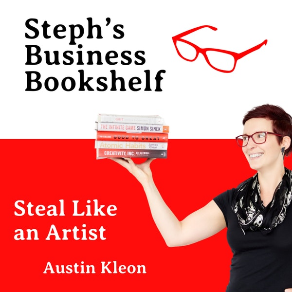 Steal Like an Artist by Austin Kleon: How to unlock your creativity and make better work Image