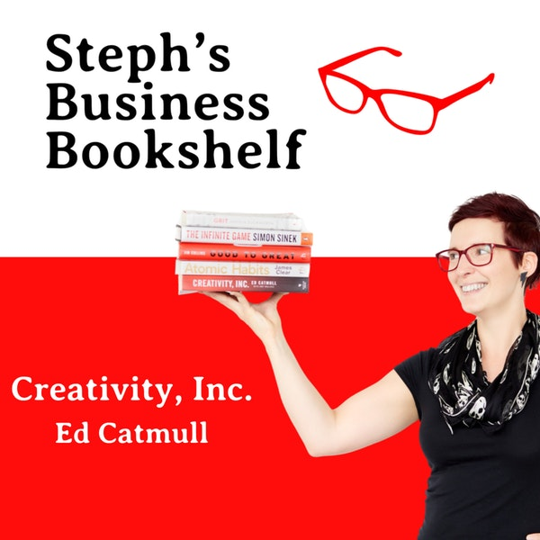 Creativity, Inc. by Ed Catmull: how to take your leadership to infinity and beyond Image