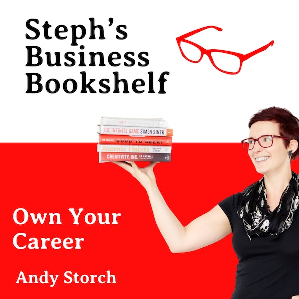 Own Your Career, Own Your Life by Andy Storch: why you need to take more responsibility for your career, and your life Image