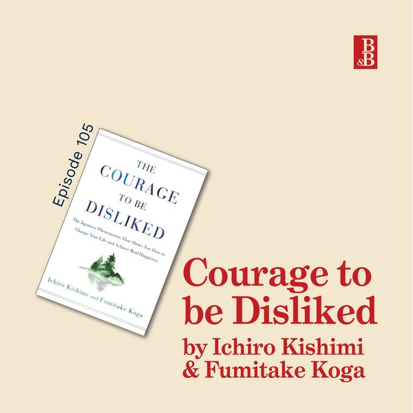 REBROADCAST - Courage to be Disliked: denying trauma & having the courage to be happy Image