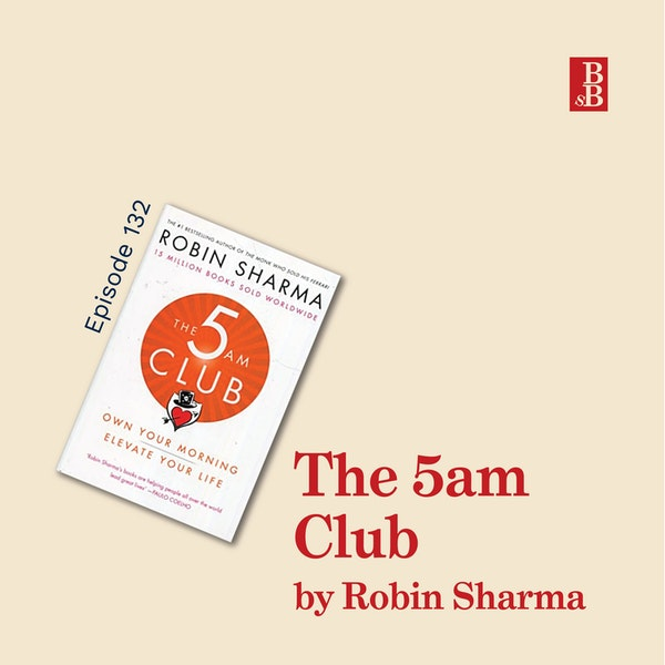 The 5am Club by Robin Sharma: the three big ideas from the worst book I've read Image