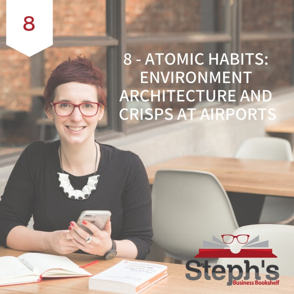 Atomic Habits by James Clear: Environment architecture and crisps at airports Image