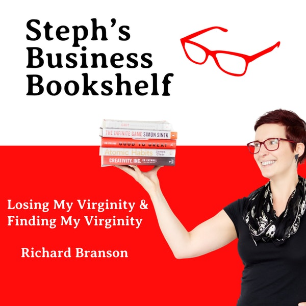 Losing My Virginity and Finding My Virginity by Sir Richard Branson: How to embrace the 'screw it, let's do it' mindset Image