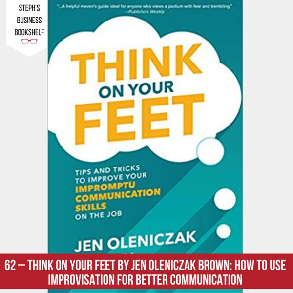 Think on Your Feet by Jen Oleniczak Brown: How to use improvisation for better communication Image