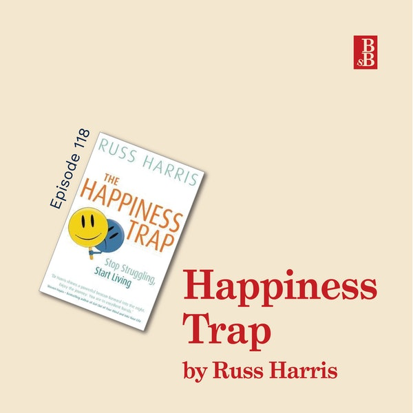 *REBROADCAST* The Happiness Trap by Russ Harris: Happiness is not the goal Image