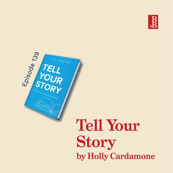Tell Your Story by Holly Cardamone: how to stop being a boring business writer Image
