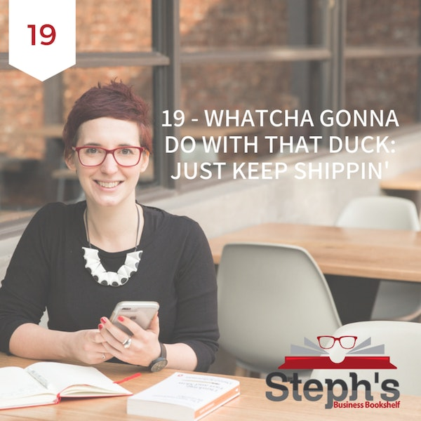 Whatcha Gonna Do With That Duck by Seth Godin: Just keep shippin' Image